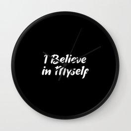 I Believe In Myself Wall Clock