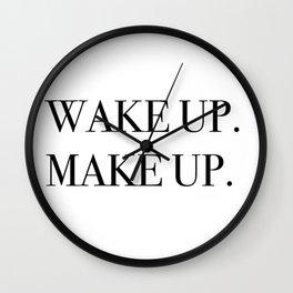 Wake up. Make up. Wall Clock