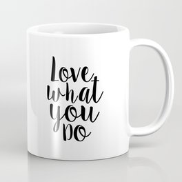 Love What You Do, Office Decor,Quote Prints,Typography Poster,Printable Art,Home Office Desk Coffee Mug