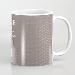 Half Full Coffee Mug