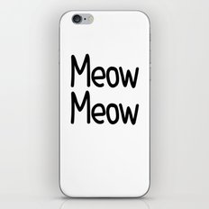 Meow Meow iPhone & iPod Skin