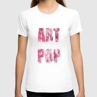 artpop T-shirts featuring ARTPOP by SAMMO