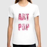 artpop T-shirts featuring ARTPOP by SAMMO