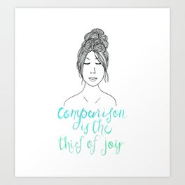 Comparison is a Thief Art Print