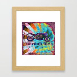 Born To Ride Framed Art Print