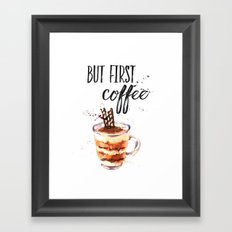 But first coffee LON Framed Art Print
