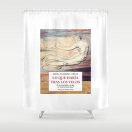 Lo que había tras los velos (de Elena Almirall Arnal). Shower Curtain