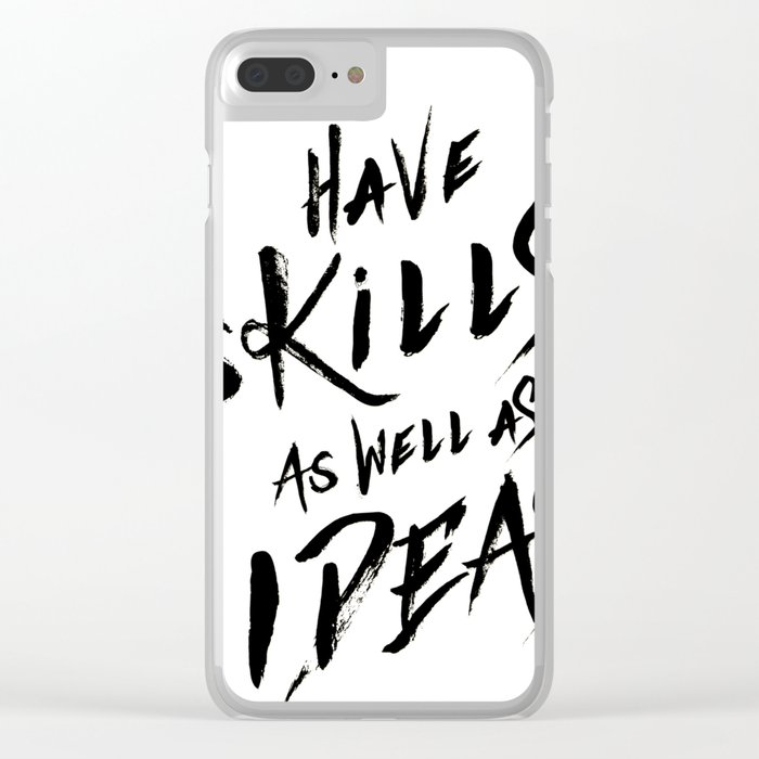 have Skills as well as ideas Clear iPhone Case