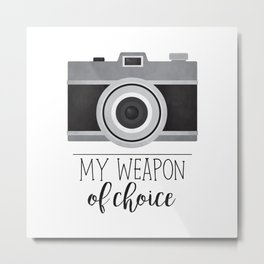 My Weapon Of Choice - Photographer Camera Metal Print