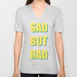 Sad But Rad Unisex V-Neck