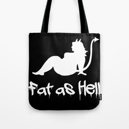 Fat as Hell! Tote Bag