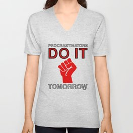 Procrastinators do it tomorrow Unisex V-Neck