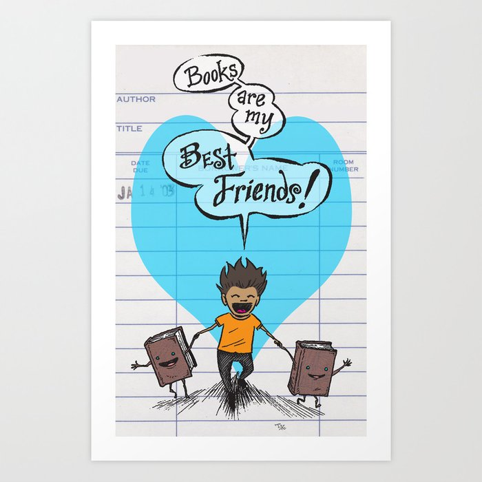 BOOKS ARE MY BEST FRIENDS (boy colors) poster / sign Art Print