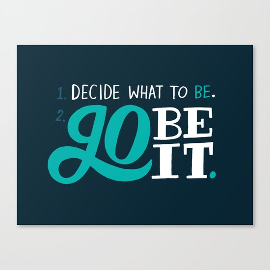 Go Be It. Canvas Print