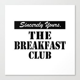 THE BREAKFAST CLUB SINCERELY YOURS Canvas Print