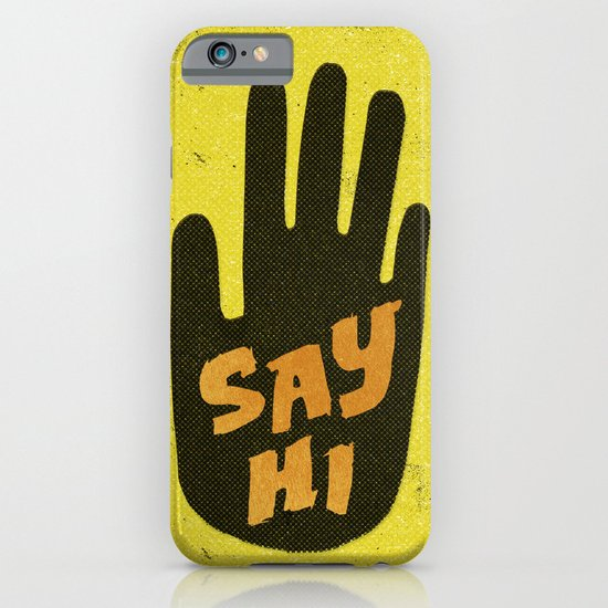 Say Hi. iPhone & iPod Case