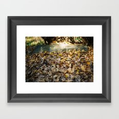 i need you so much closer. Framed Art Print