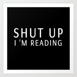 book sunday - shut up i m reading Art Print