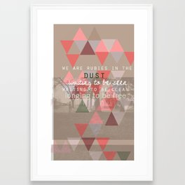 Rubies in the dust- words\lyrics by Andrea Marie Reagan Framed Art Print