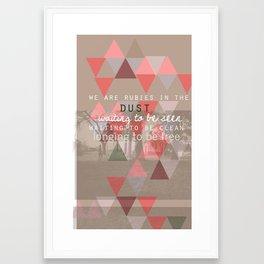 Rubies in the dust- words\lyrics by Andrea Marie Reagan Framed Art Print