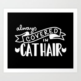 Covered in Cat Hair (Inverted) Art Print