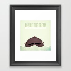 oh! but the dream it's not over... in fact, it has only just begun.  Framed Art Print