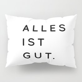 Alles ist Gut | Typography Minimalist Version Pillow Sham