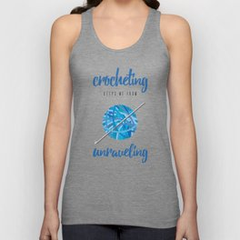 Crocheting Keeps Me From Unraveling Crafter's Unisex Tank Top