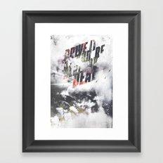 Drive it like youre already dead Framed Art Print