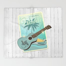 Life is better with an ukulele Throw Blanket
