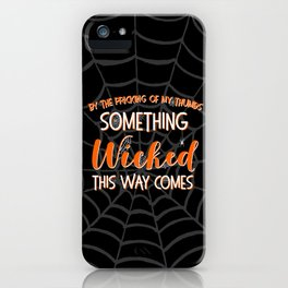 Something wicked this way comes. Halloween Shakespeare Quote iPhone Case