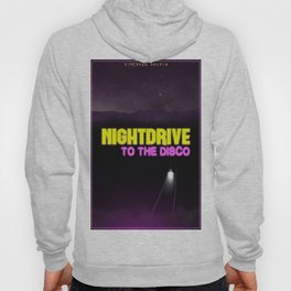 Nightdrive to the disco Hoody