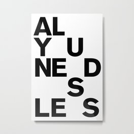 ALL YOU NEED IS Metal Print