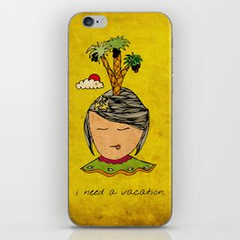I Need A Vacation iPhone Skin