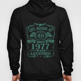 Life Begins At 40 Mens Born In 1977 Year Of Legends 40Th Birthday T-Shirts Hoody