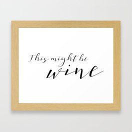 This might be wine Framed Art Print