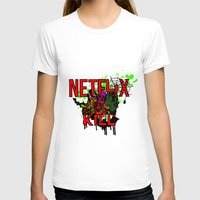 netflix T-shirts featuring Netflix and Kill (Halloween) by 11thdimensioncomedy