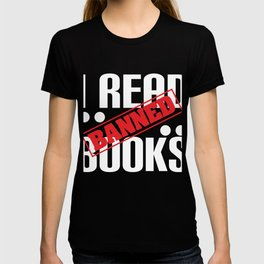 """A Book Tee Saying """"I Read Banned Books!"""" T-shirt Design Library Learn Librarian Education Geek Nerd T-shirt"""