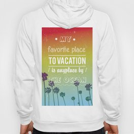 Favourite place to vacation is any place by the ocean Hoody