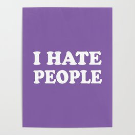 I Hate People - Purple and White Poster