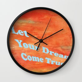 Let your dream come true Wall Clock