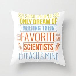 Science Teacher Gift Teachers Biology Chemistry Physics Scientist Throw Pillow