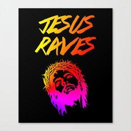 Jesus Raves Funny EDM Quote Canvas Print