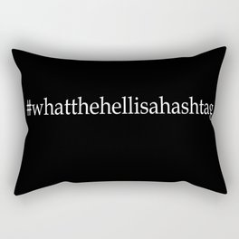 What the hell is a hashtag - white on black Rectangular Pillow
