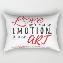 Love Isn't Just An Emotion, It Is An Art. Rectangular Pillow