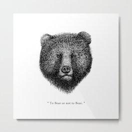 """TypoAnimal - """"To Bear or not to Bear."""" Metal Print"""