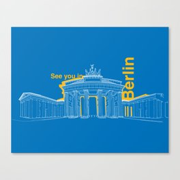 See you in Berlin Canvas Print