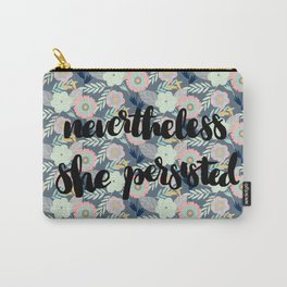 Nevertheless She Persisted (pink) Carry-All Pouch