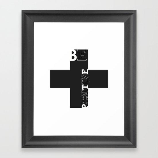 Be positive Framed Art Print