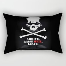 Arrive. Raise Hell. Leave. Rectangular Pillow